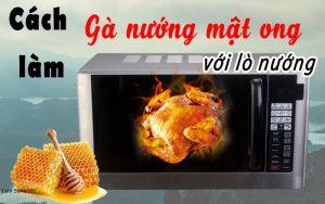 cach lam ga nuong mat ong bang lo nuong