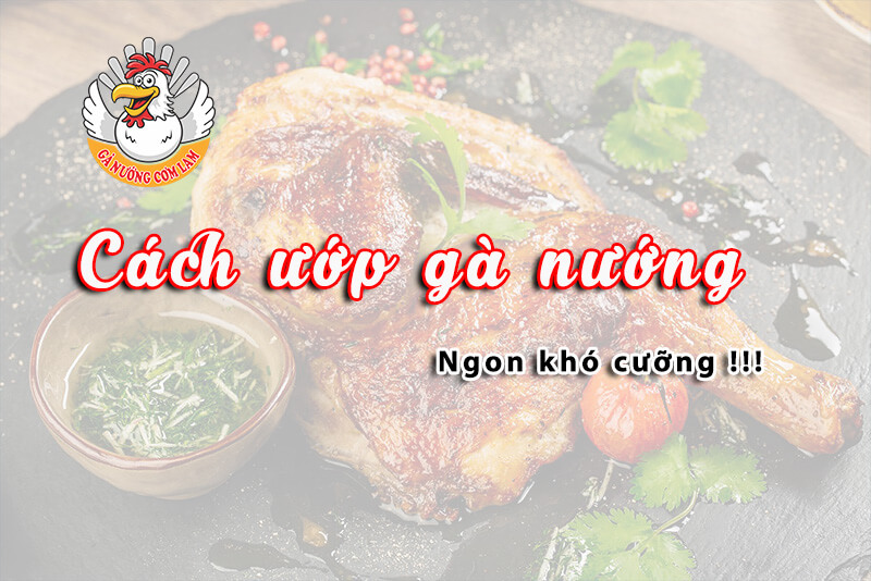 cach-uop-ga-nuong ngon
